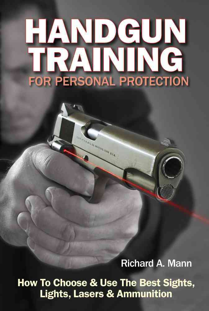 Handgun Training for Personal Protection By Mann, Richard Allen