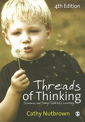 Threads of Thinking By Nutbrown, Cathy